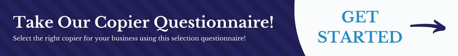 Take the Copier Selection Questionnaire - Common Sense Business Solutions